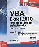 VBA Excel 2010 - Créez des applications professionnelles : Exercices et corrigés