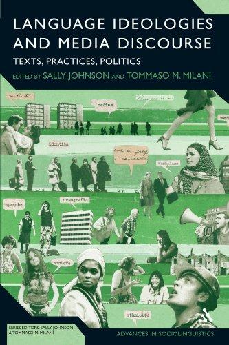 Language Ideologies and Media Discourse: Texts, Practices, Politics (Advances in Sociolinguistics)