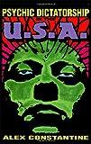 Alex Constantine Psychic Dictatorship in the USA