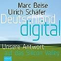 Deutschland digital: Wer macht das Geschäft in unserem Land? Hörbuch von Marc Beise, Schäfer Ulrich Gesprochen von: Clemes Nicol