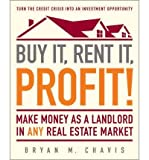 img - for [ Buy It, Rent It, Profit!: Make Money as a Landlord in Any Real Estate Market ] By Chavis, Bryan M ( Author ) [ 2009 ) [ Paperback ] book / textbook / text book