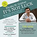It's Not Luck: Marketing, Production, and the Theory of Constraints (       UNABRIDGED) by Eliyahu M. Goldratt Narrated by Rick Adamson