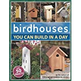 Birdhouses You Can Build in a Day (Popular Woodworking)by Popular Woodworking Books