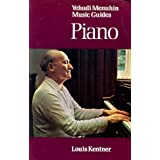 Yehudi Menuhin Music Guides: Pianoby Louis Kentner