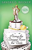 Always the Designer, Never the Bride: An Emma Rae Creation (Another Emma Rae Creation)