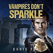 Vampires Don't Sparkle: Deathless Book 3 | Chris Fox