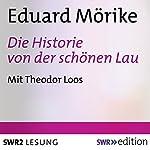 Die Historie von der schönen Lau | Eduard Mörike