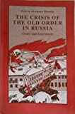 img - for Crisis of the Old Order in Russia: Gentry and Government (Studies of the Russian Institute, Columbia University) book / textbook / text book