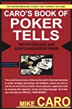 Caro's Book of Poker Tells: The Psychology and Body Language of Poker