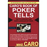 Caro's Book of Poker Tells: The Psychology and Body Language of Poker ~ Mike Caro