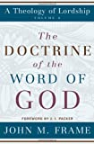 img - for The Doctrine of the Word of God (A Theology of Lordship) book / textbook / text book