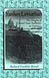 img - for By Richard Franklin Bensel - Yankee Leviathan: The Origins of Central State Authority in America, 1859-1877: 1st (first) Edition book / textbook / text book
