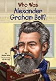 img - for Who Was Alexander Graham Bell? book / textbook / text book