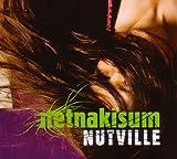 Songtexte von Netnakisum - Nutville