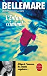 L'Enfant criminel par Pierre Bellemare
