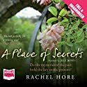 A Place of Secrets (       UNABRIDGED) by Rachel Hore Narrated by Jilly Bond