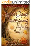 Second Chance Thanksgiving: Book 4 of 5 of the Second Chance Love series