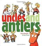 Uncles and Antlers (Richard Jackson Books) (Richard Jackson Books (Atheneum Hardcover)) (0689864698) by Wheeler, Lisa