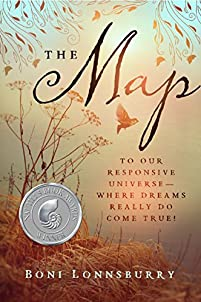 The Map: To Our Responsive Universe, Where Dreams Really Do Come True! by Boni Lonnsburry ebook deal