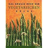"""Das gro�e Buch der Vegetarischen K�chevon """"Thomas Heider"""""""