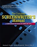 img - for Complete Screenwriter's Manual: A Comprehensive Reference of Format and Style, The 1st by Bowles, Stephen, Mangravite, Ronald, Zorn, Peter (2006) Paperback book / textbook / text book