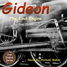 Gideon the Kind Engine: The Engine Series Book 2 (       UNABRIDGED) by Ian Shimwell Narrated by Michael Baker
