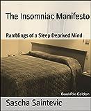 The Insomniac Manifesto: Ramblings of a Sleep Deprived Mind