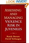 Assessing and Managing Violence Risk...
