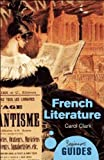 French Literature: A Beginner's Guide (Beginner's Guides)