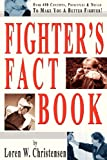 Fighters Fact Book: Over 400 Concepts, Principles & Drills to Make You a Better Fighter! (1880336375) by Loren W. Christensen