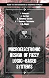img - for Microelectronic Design of Fuzzy Logic-Based Systems (International Series on Computational Intelligence) book / textbook / text book