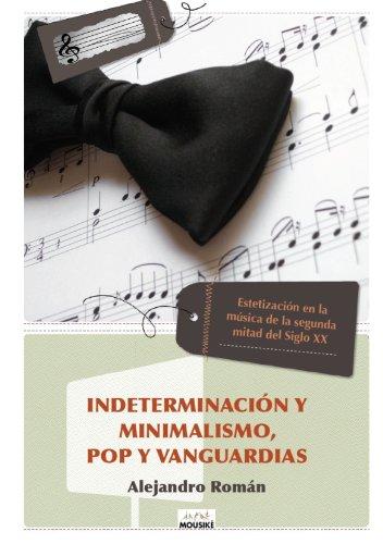 Indeterminación y Minimalismo, Pop y Vanguardias