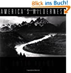 America's Wilderness: The Photographs...