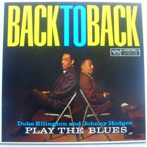 Duke Ellington - Back To Back: Duke Ellington And Johnny Hodges Play The Blues - Zortam Music