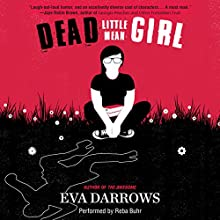 Dead Little Mean Girl Audiobook by Eva Darrows Narrated by Reba Buhr