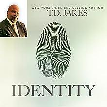 Identity: Discover Who You Are and Live a Life of Purpose   Livre audio Auteur(s) : T. D. Jakes Narrateur(s) : Derrick E. Hardin