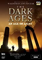 The Dark Ages - An Age of Light