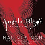 Angels' Blood: The Guild Hunter Series, Book 1 (       UNABRIDGED) by Nalini Singh Narrated by Justine Eyre