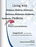 img - for Help Living with (Dislecya, Dislecia, Disleccya, Deslexya, Dislexcya, Dysleccia, Dyslexcia) Dyslexia: Help Living with Dyslexia book / textbook / text book