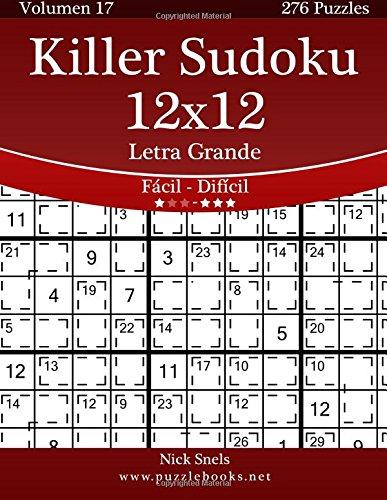 Killer Sudoku 12x12 Impresiones con Letra Grande - De Fácil a Difícil - Volumen 17 - 276 Puzzles: Volume 17