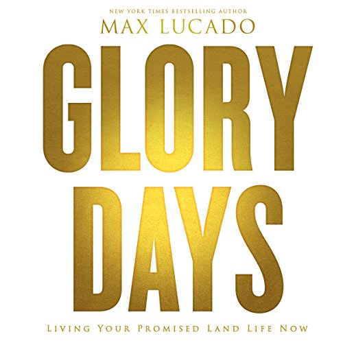Download Glory Days: Living Your Promised Land Life Now