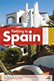 img - for Retiring to Spain (Retiring Abroad) book / textbook / text book