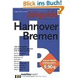 Jobguide Hannover / Bremen 2006/07: 100 Arbeitgeber aus Hannover, Bremen und Niedersachsen