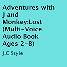 Adventures with J and Monkey: Lost (       UNABRIDGED) by J.C Style Narrated by J.C Style