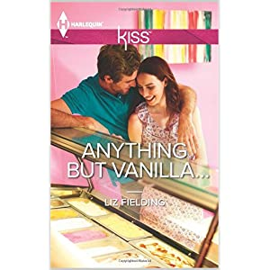 'Anything But Vanilla... by Liz Fielding