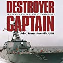 Destroyer Captain: Lessons of a First Command (       UNABRIDGED) by James Stavridis Narrated by Chaz Allen