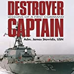 Destroyer Captain: Lessons of a First Command | James Stavridis