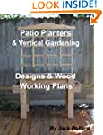 Patio Planters: & Vertical Gardening...