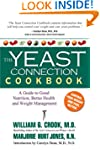 The Yeast Connection Cookbook: A Guid...