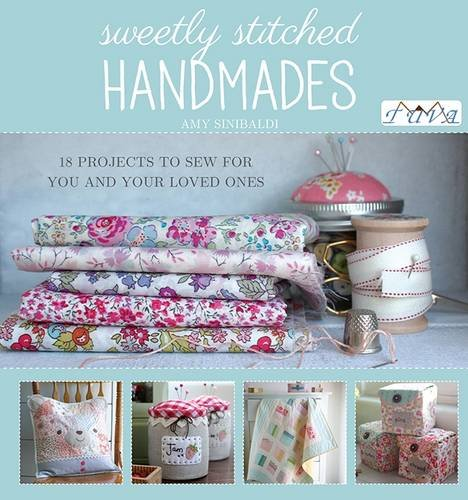 Sweetly Stitched Handmades: 18 Projects to Sew for You and Your Loved Ones (Quilting Projects compare prices)